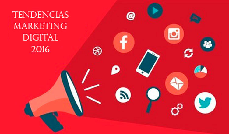 Tendencias en Marketing Digital para el 2016