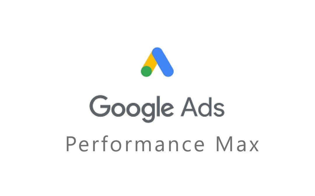 Perfomance Max: una nueva forma de anunciarte en Google Ads